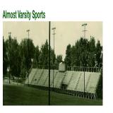 Almost Varsity Sports