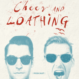 The Cheer & Loathing Podcast - Cheer & Loathing