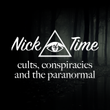 Nick of Time - Cults, Conspiracies & the Paranormal