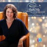 Luscious Leadership ~ with Danna Lewis