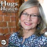 Hugs From Heaven with Moira Brown
