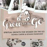 Grow on the Go with Donna and Kevann Carter