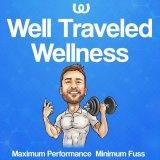 Well Traveled Wellness Podcast | Maximum Performance, Minimum Fuss