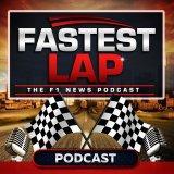 Fastest Lap F1 Podcast