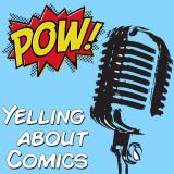 Yelling About Comics