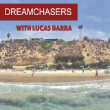 DREAMCHASERS Podcast with Lucas Barra