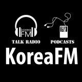 Korea FM Talk Radio & News Podcasts | KoreaFM.net