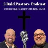 2 Bald Pastors Podcast with Joe McGarry and Geoff Sinibaldo