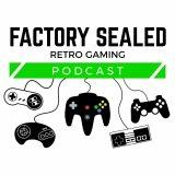 Factory Sealed Retro Gaming Podcast