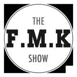 The F.M.K Show