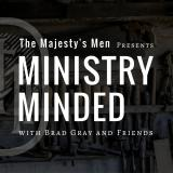 Ministry Minded • Presented by The Majesty's Men