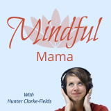 Yoga Stories Project Podcast ~ Talking Mindfulness Parenting & Conscious Living Inspiration