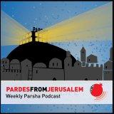 Pardes from Jerusalem: Weekly Parsha Podcast