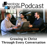 Theology in Progress Podcast