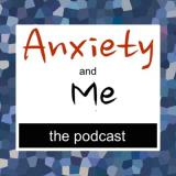 Anxiety and Me