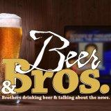 Beer & Bros. - Brothers drinking beer and talking about the news