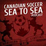 Canadian Soccer Sea To Sea Podcast
