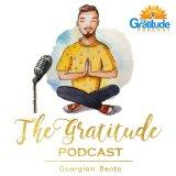 The Gratitude Podcast - Overcoming Stress, Depression & Anxiety: Inspiring Stories, Gratitude, Pract