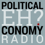 Political Eh-conomy Radio