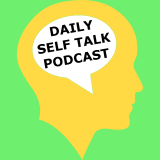 Daily Self Talk Podcast
