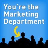 You're the Marketing Department