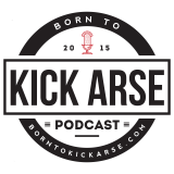 Born to Kick Arse – Motivation, Inspiration, Mindset, Performance
