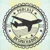 Despachados Podcasts