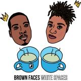 BrownFaces|WhiteSpaces