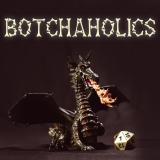 Botchaholics