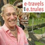 e-travels with e. trules |Entertaining & sound-immersive travel stories, insights, adventures, and m