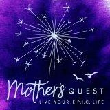 Mother's Quest: The Podcast