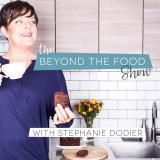 The Beyond the Food show |Empowering |Educating |Women | Health | Mind Body Connection|