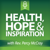 Health, Hope & Inspiration w/Rev. Percy McCray