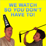 We Watch So You Don't Have To!