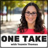 One Take: The Podcast with Yezmin Thomas
