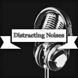 Distracting Noises