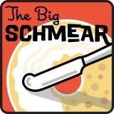 The Big Schmear