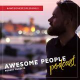 AWESOME PEOPLE Podcast | Real Life Case Studies & echte Insights | Entrepreneurship, Mindset & Erfol
