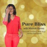 The Pure Bliss Show: Live Your Soul Purpose | Transcend | Transform | Make Magic