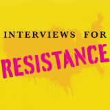 Interviews for Resistance