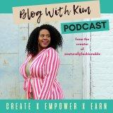 Blog With Kim Podcast
