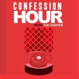 Confession Hour with Faith Choyce