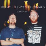 Between Two Millennials