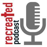Recreated Podcast