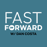 Fast Forward with Dan Costa