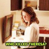 Who Killed Theresa?