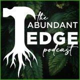 The Abundant Edge: Permaculture, Natural Building, and Regenerative Living