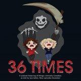 36 Times
