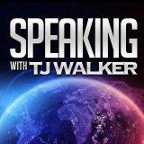 Speaking with TJ Walker - The show about public speaking, media training, and communication