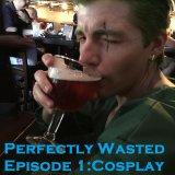 Perfectly Wasted